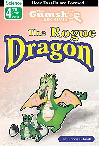 The Rogue Dragon (Fossils and Dinosaurs)