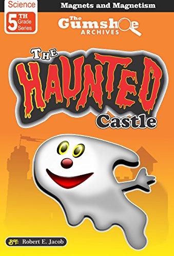 The Haunted Castle (Magnets and Magnetism)